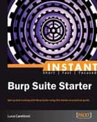 Instant Burp Suite Starter ebook by Luca Carettoni