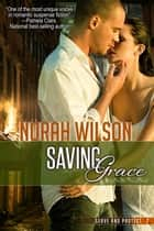 Saving Grace - Book 2 in the Serve and Protect Series ebook by Norah Wilson