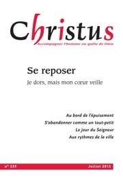 Christus Juillet 2013 - N°239 - Se reposer ebook by Collectif