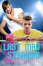 Last Man Standing ebook by Mercy Celeste