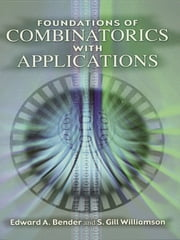 Foundations of Combinatorics with Applications ebook by Edward A. Bender,S. Gill Williamson