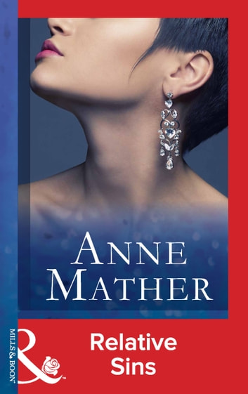 Relative Sins (Mills & Boon Vintage 90s Modern) (The Anne Mather Collection) ebook by Anne Mather