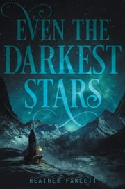 Even the Darkest Stars ebook by Heather Fawcett