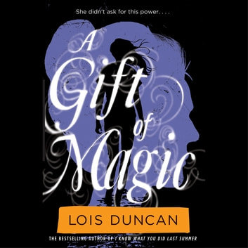 A Gift of Magic audiobook by Lois Duncan