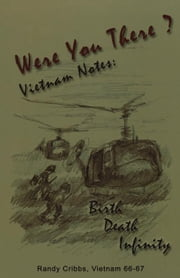 Were You There? Vietnam Notes ebook by Cribbs, Randy