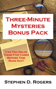 Three-Minute Mysteries Bonus Pack ebook by Stephen D. Rogers