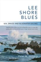 Lee Shore Blues ebook by Peter M. Heiberg