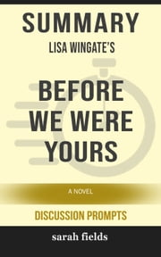Summary: Lisa Wingate's Before We Were Yours - A Novel ebook by Sarah Fields