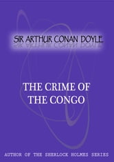 The Crime Of The Congo ebook by Sir Arthur Conan Doyle