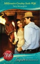 Millionaire Cowboy Seeks Wife (Mills & Boon Superromance) ebook by Terry McLaughlin