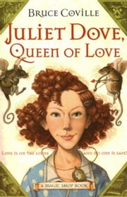 Juliet Dove, Queen of Love ebook by Bruce Coville
