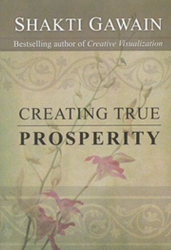 Creating True Prosperity ebook by Shakti Gawain