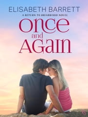 Once and Again - A Return to Briarwood Novel ebook by Elisabeth Barrett