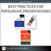 Best Practices for Persuasive Presentations (Collection) ebook by James O'Rourke,Mark Magnacca,Jerry Weissman