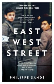 East West Street - Non-fiction Book of the Year 2017 ebook by Philippe Sands