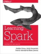 Learning Spark - Lightning-Fast Big Data Analysis ebook by Holden Karau, Andy Konwinski, Patrick  Wendell,...