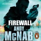 Firewall - (Nick Stone Thriller 3) audiobook by Andy McNab