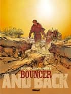 Bouncer - Tome 09 - And back ebook by Alejandro Jodorowsky, François Boucq