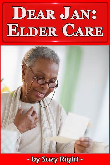 Dear Jan: Elder-Care ebook by Suzy Right