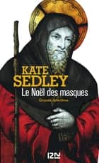Le Noël des masques ebook by Kate SEDLEY, Corine DERBLUM-GANEM
