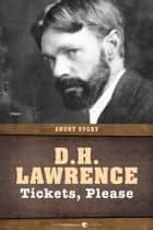 Tickets, Please - Short Story ebook by D. H. Lawrence