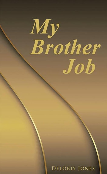 My Brother Job ebook by Deloris Jones