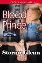 Blood Prince ebook by Stormy Glenn