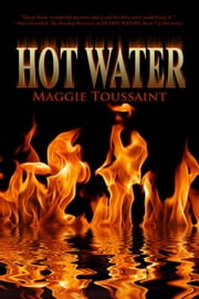 Hot Water ebook by Maggie Toussaint