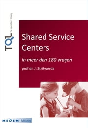 Shared service centers - in meer dan 180 vragen ebook by J. Strikwerda