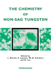The Chemistry of Non-Sag Tungsten ebook by Bartha, L.