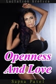Openness And Love (Lactation Erotica)