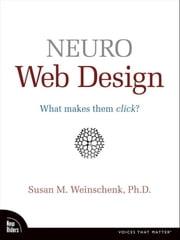 Neuro Web Design - What Makes Them Click? ebook by Susan Weinschenk