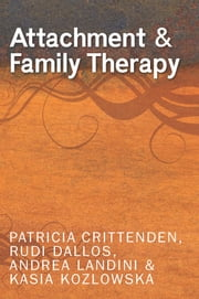 Attachment And Family Therapy ebook by Patricia Crittenden,Rudi Dallos,Andrea Landini
