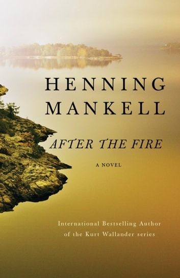 After the Fire ebook by Henning Mankell