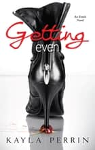 Getting Even ebook by Kayla Perrin