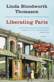 Liberating Paris ebook by Linda Bloodworth Thomason
