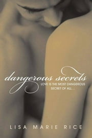 Dangerous Secrets ebook by Lisa Marie Rice