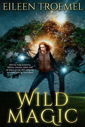 Wild Magic ebook by Eileen Troemel