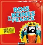 Rois et reines de France - Les Concentrés ebook by Jean-Michel Billioud, Rémi Saillard