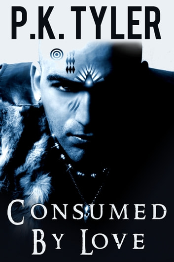 Consumed by Love: A Short Story ebook by P.K. Tyler