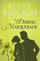 A Daring Masquerade ebook by Mary Balogh