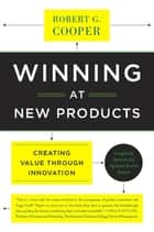 Winning at New Products ebook by Robert G. Cooper