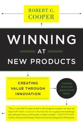 Winning at New Products - Creating Value Through Innovation ebook by Robert G. Cooper
