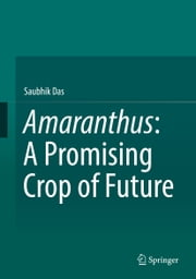 Amaranthus: A Promising Crop of Future ebook by Saubhik Das