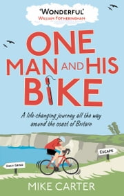 One Man and His Bike ebook by Mike Carter