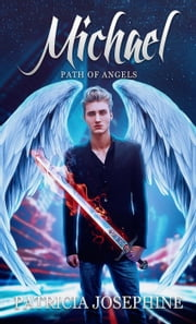 Michael - Path of Angels, #1 ebook by Patricia Josephine
