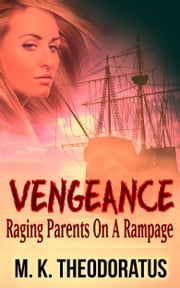 Vengeance ebook by M. K. Theodoratus