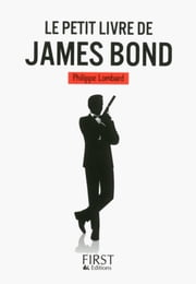 Le Petit Livre de James Bond eBook by Philippe LOMBARD