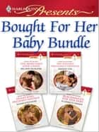 Bought For Her Baby Bundle ebook by Melanie Milburne,Susan Stephens,Maggie Cox,Elizabeth Power