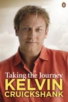 Taking the Journey ebook by Kelvin Cruickshank
